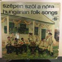 Szépen Szól A Nóta [Hungarian Folk Songs] LP